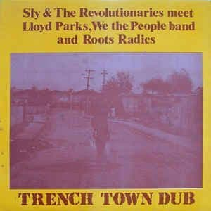 Sly & The Revolutionaries Meet Lloyd Parks<br>Trench Town Dub
